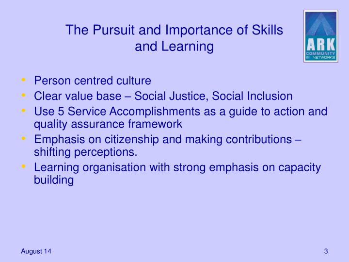 The pursuit and importance of skills and learning1