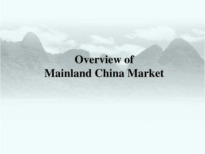 Overview of mainland china market