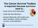 the cancer survival toolbox is important because survivors need to