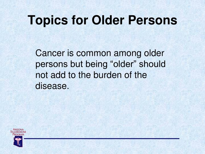 Topics for Older Persons