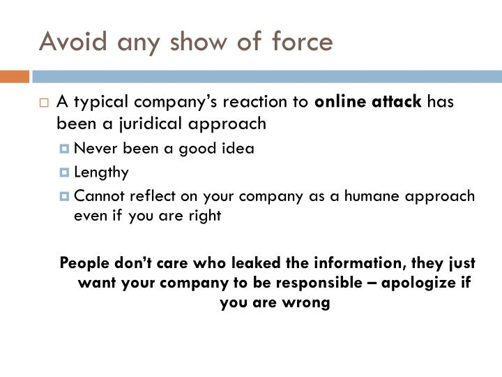 Avoid any show of force
