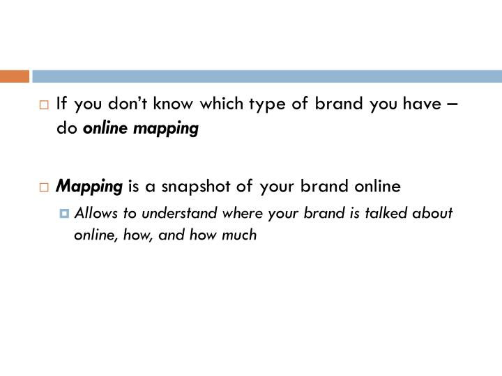 If you don't know which type of brand you have – do