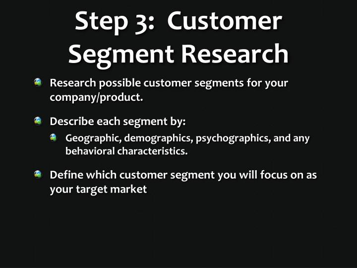 Step 3:  Customer Segment Research