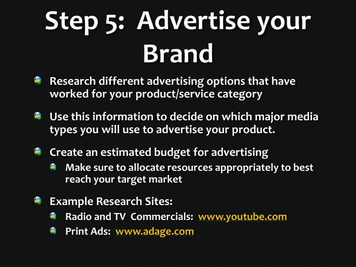 Step 5:  Advertise your Brand