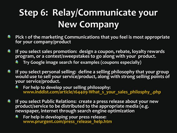 Step 6:  Relay/Communicate your New Company
