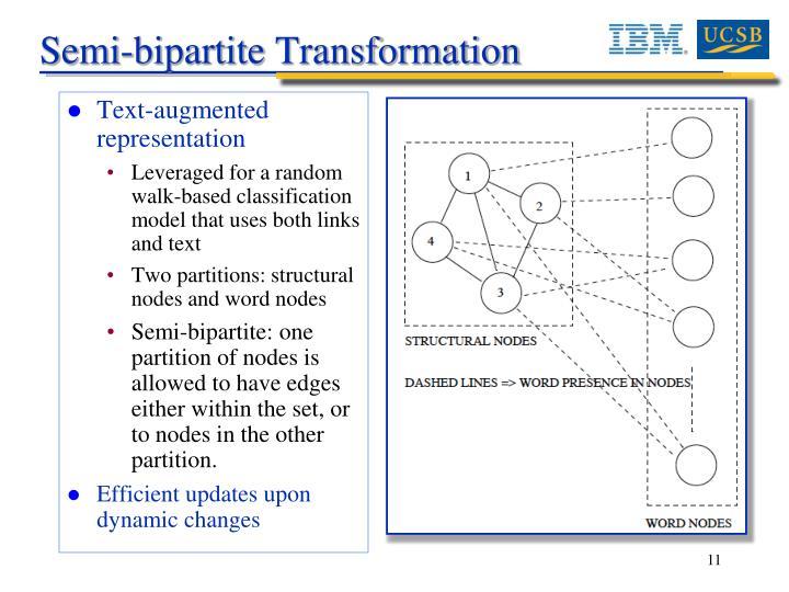 Semi-bipartite Transformation
