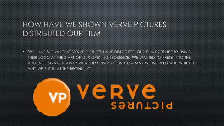 How have we shown Verve