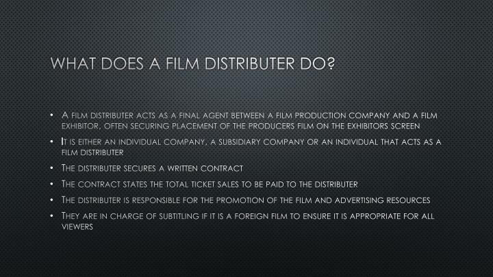 What does a film distributer do