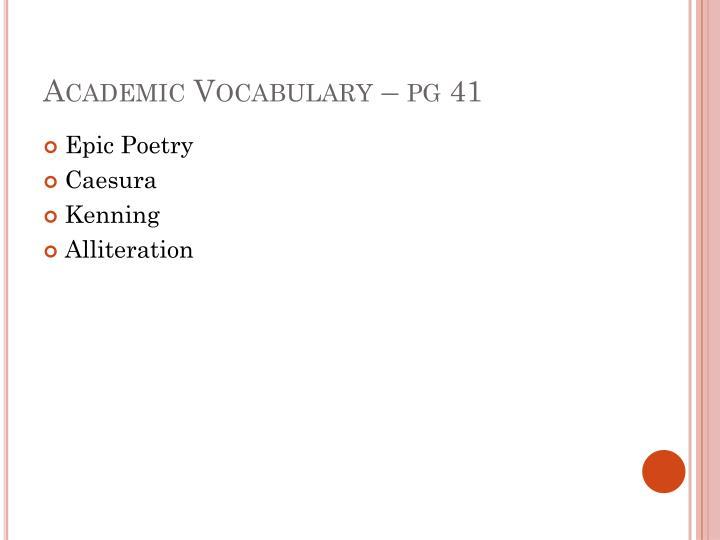 Academic Vocabulary – pg 41