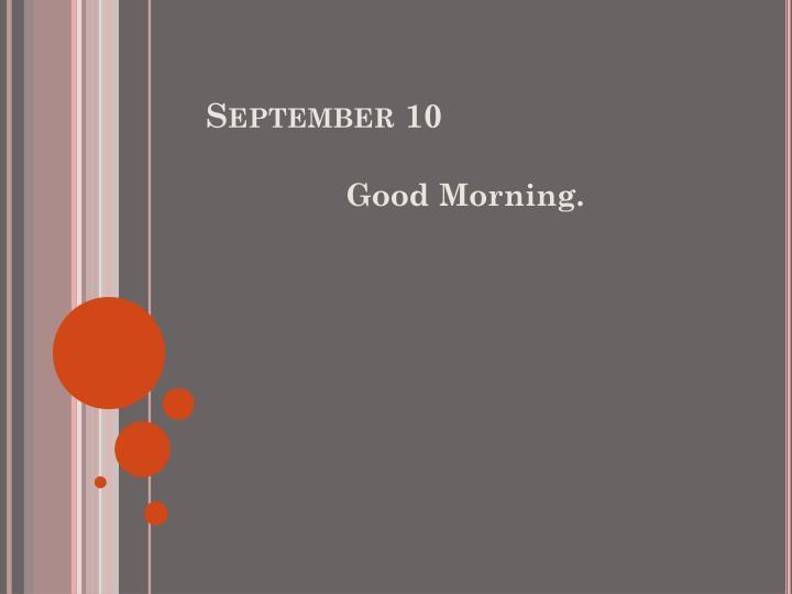 September 10