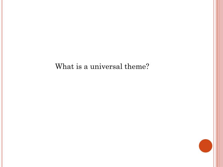 What is a universal theme?