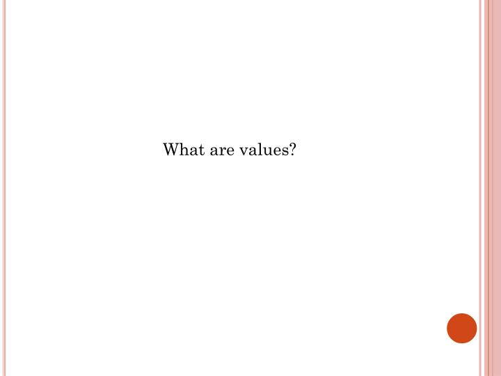 What are values?