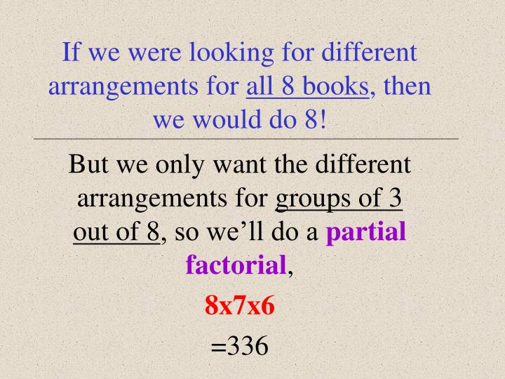 If we were looking for different arrangements for
