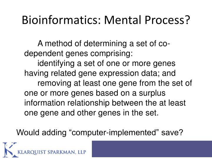 Bioinformatics: Mental Process?