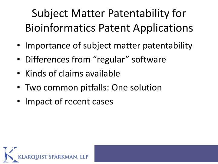 Subject Matter Patentability for Bioinformatics Patent Applications