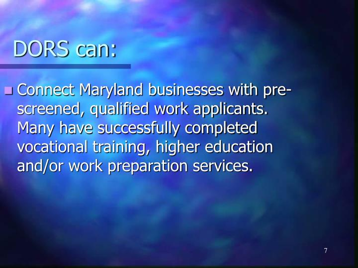 Connect Maryland businesses with pre-screened, qualified work applicants. Many have successfully completed vocational training, higher education and/or work preparation services.