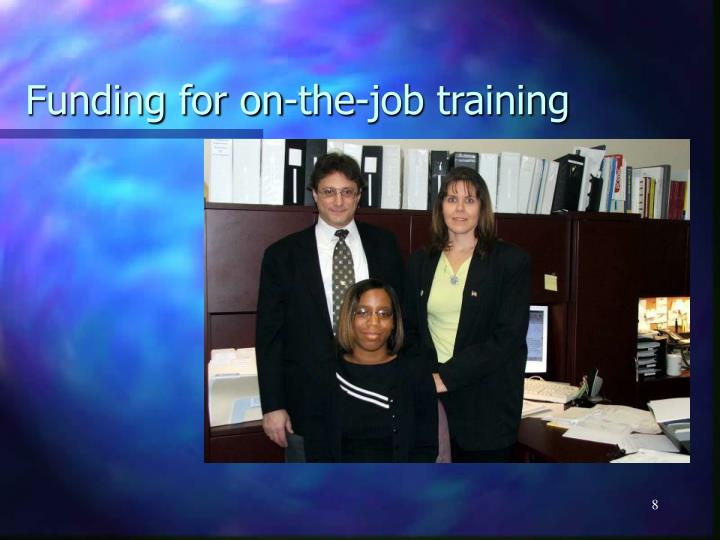 Funding for on-the-job training
