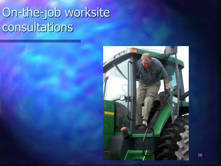 On-the-job worksite consultations