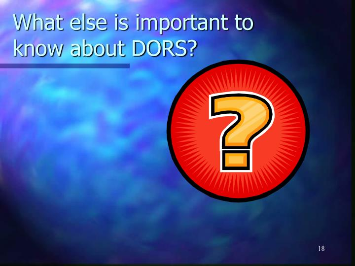 What else is important to know about DORS?