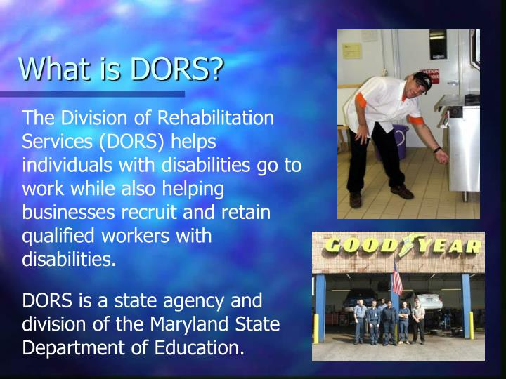 What is DORS?