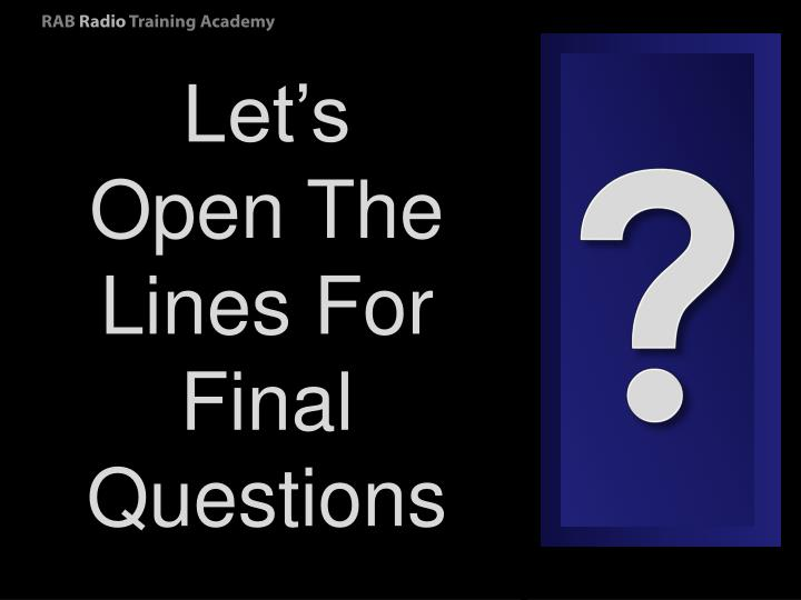 Let's Open The Lines For Final Questions