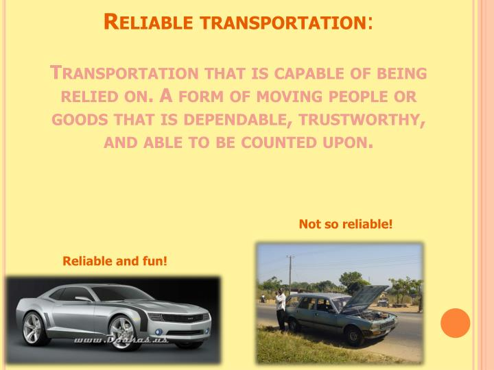 Reliable transportation