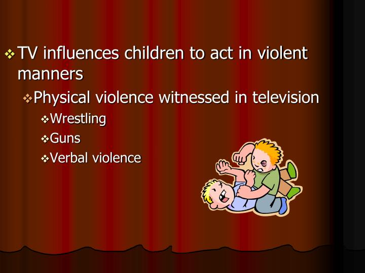 TV influences children to act in violent manners