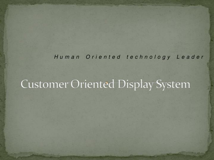 customer oriented display system