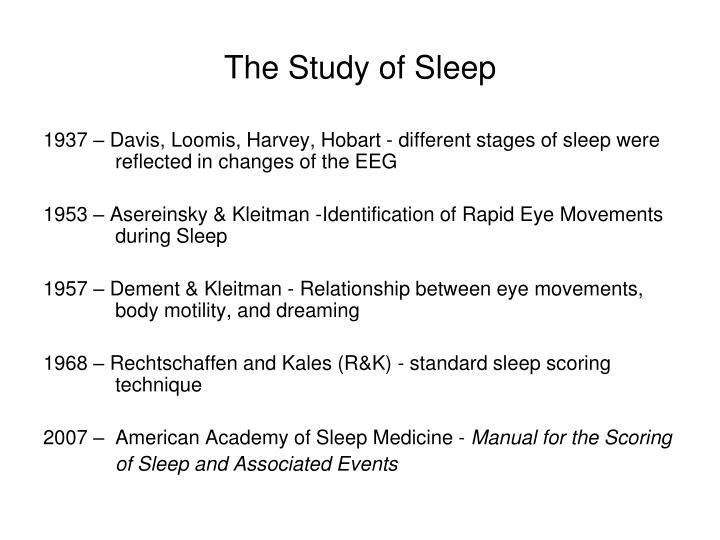 The Study of Sleep