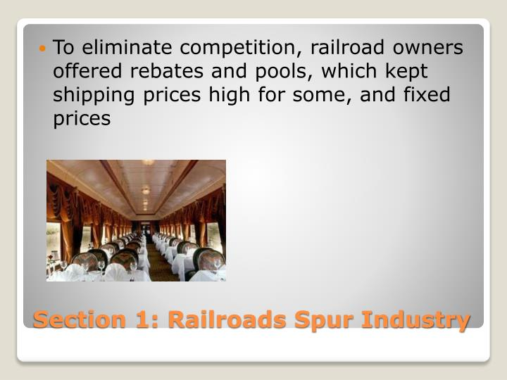 To eliminate competition, railroad owners offered rebates and pools, which kept shipping prices high for some, and fixed prices