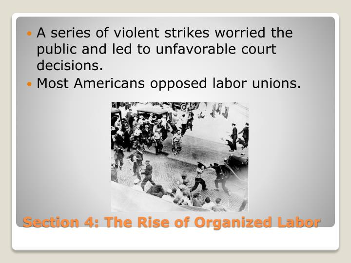 A series of violent strikes worried the public and led to unfavorable court decisions.