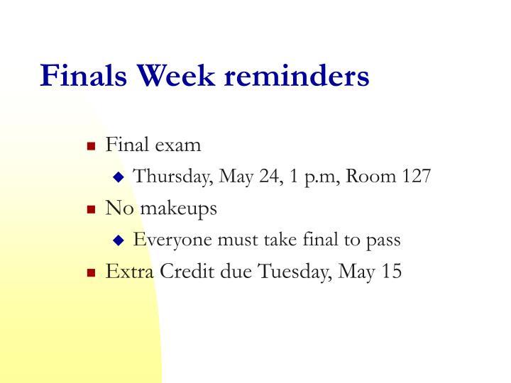 Finals Week reminders