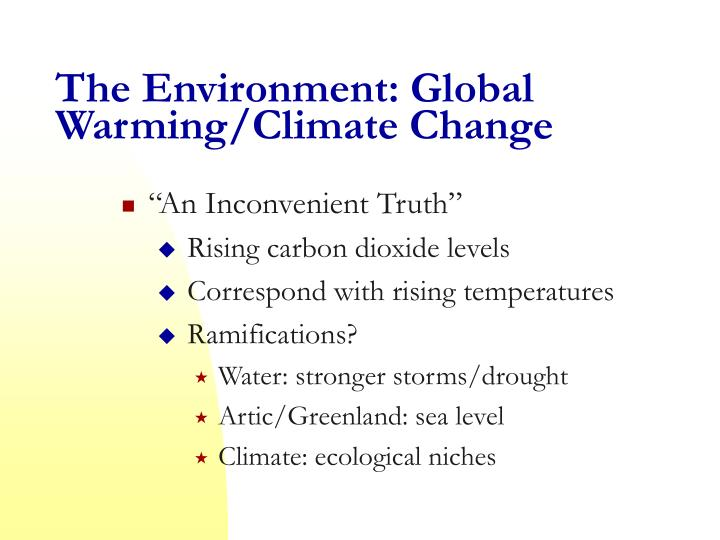 The Environment: Global Warming/Climate Change