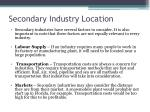 secondary industry location