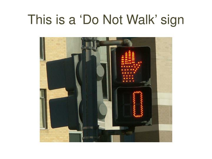 This is a 'Do Not Walk' sign