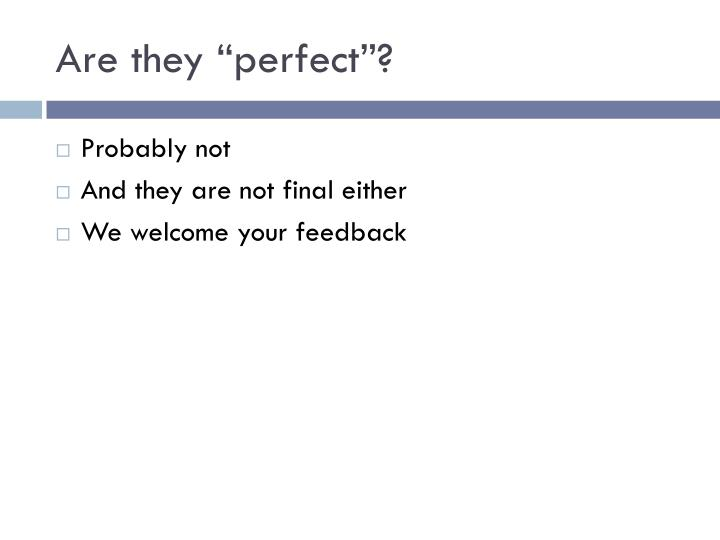 """Are they """"perfect""""?"""