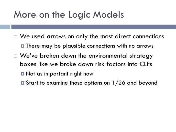 More on the Logic Models