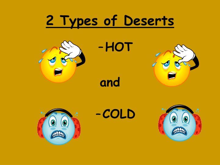 2 Types of Deserts