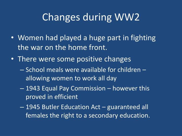 Changes during WW2