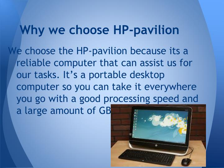 Why we choose HP-pavilion