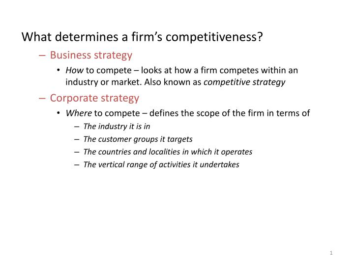 What determines a firm's competitiveness?