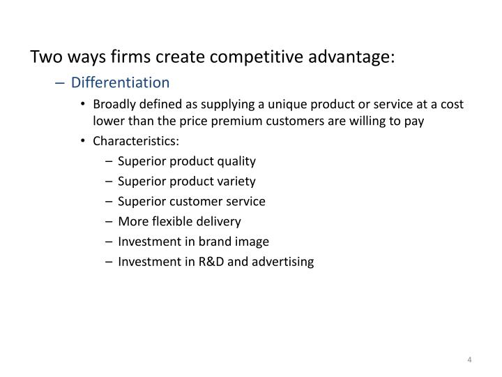 Two ways firms create competitive advantage: