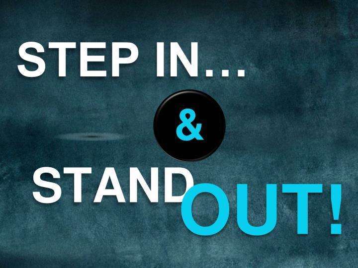 STEP IN…