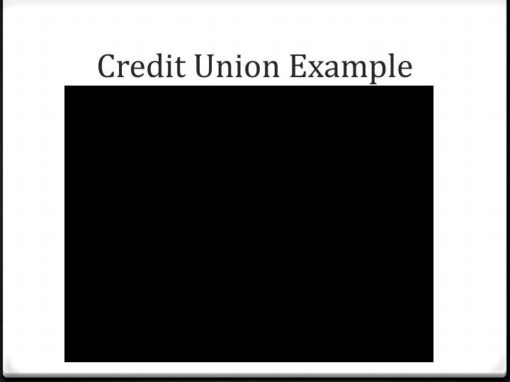 Credit Union Example