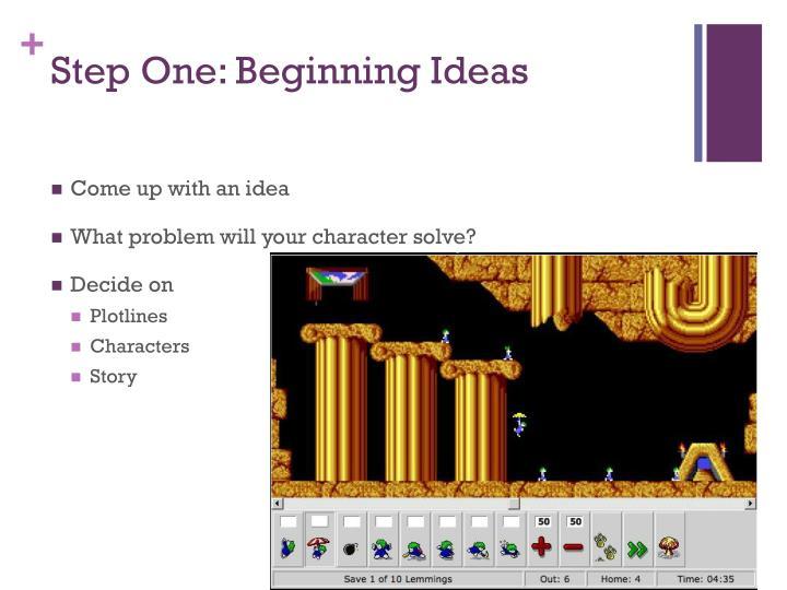 Step One: Beginning Ideas
