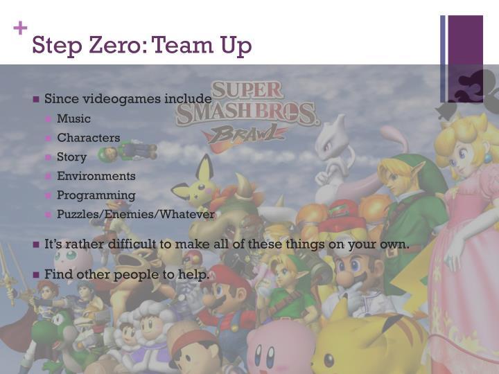 Step Zero: Team Up