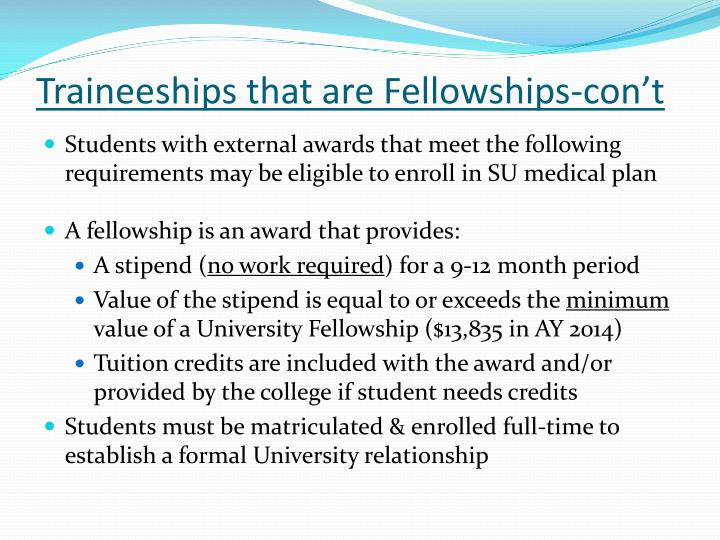 Traineeships that are Fellowships-con't