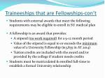 traineeships that are fellowships con t