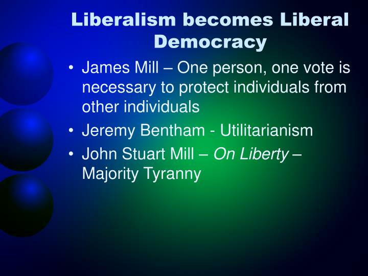 Liberalism becomes Liberal Democracy