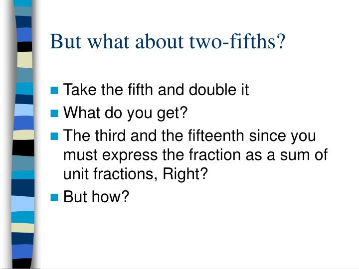 But what about two-fifths?